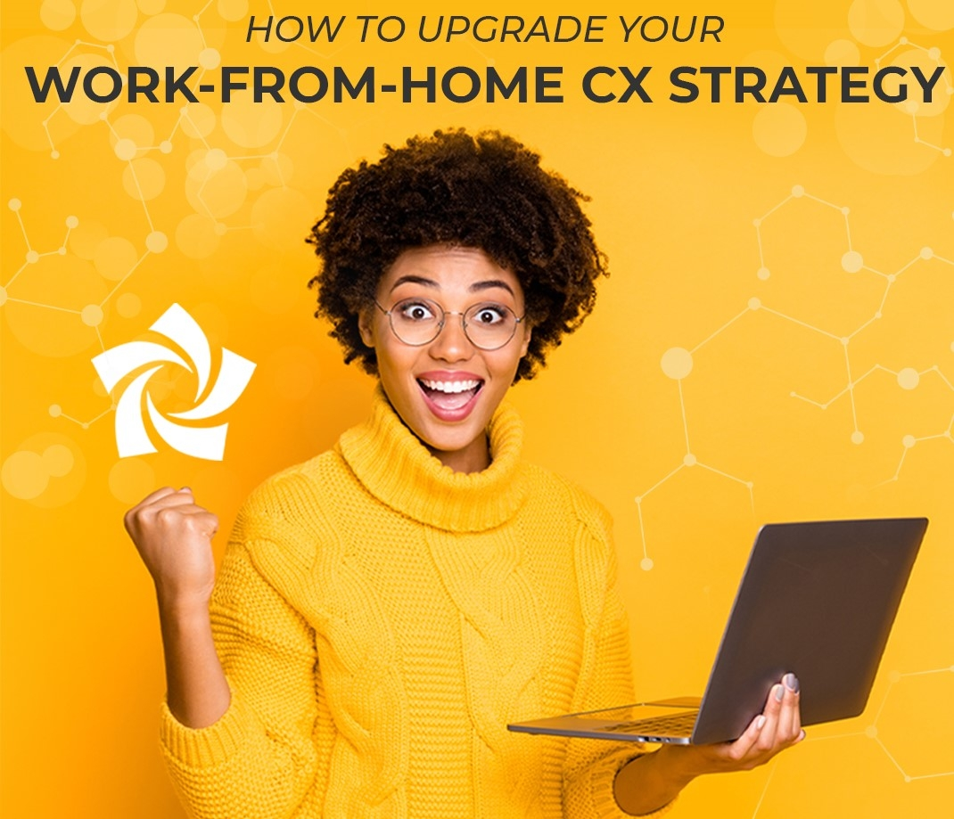 On-Demand Webinar: The Virtual Revolution How to Upgrade Your Work-From-Home CX Strategy