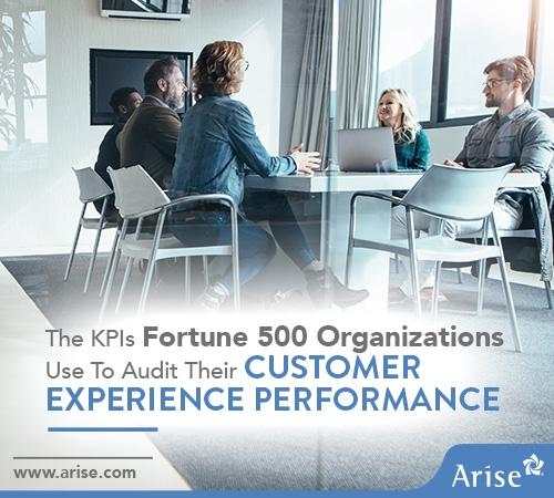 The KPIs Fortune 500 Organizations Use to Audit Their Customer Experience Performance