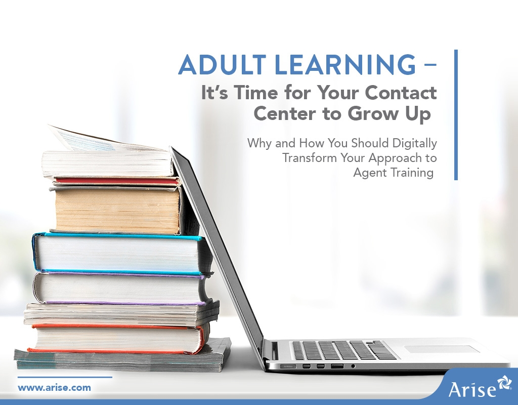 Adult Learning – It's Time for Your Contact Center to Grow Up