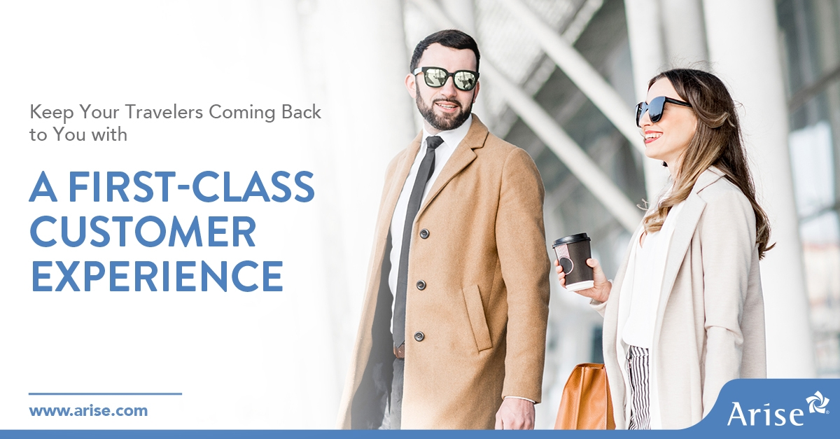 Keep Your Travelers Coming Back to You with A FIRST-CLASS CUSTOMER EXPERIENCE