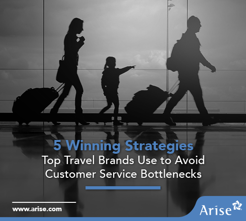 5 Winning Strategies Top Travel Brands Use to Avoid Customer Service Bottlenecks Infographic